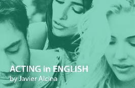ACTING in ENGLISH OnLINE, by Javier Alcina