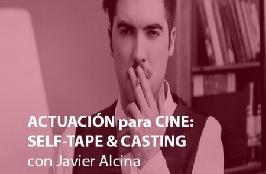 ACTUACIÓN para CINE: SELF-TAPE & CASTING OnLINE, con Javier Alcina