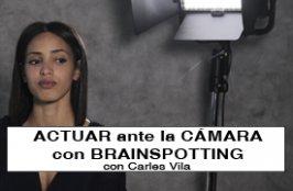 ACTUAR ante la CÁMARA con BRAINSPOTTING OnLINE, con Carles Vila