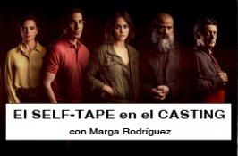 El SELF-TAPE en el CASTING - ONLINE, con Marga Rodríguez