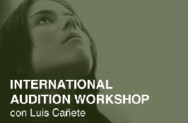 INTERNATIONAL AUDITION WORKSHOP, by Luis Cañete
