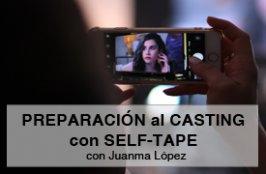 PREPARACIÓN al CASTING con SELF-TAPE - ONLINE, Juanma López