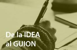 De la IDEA al GUION