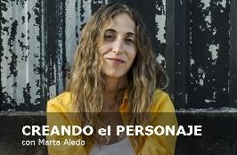 CREANDO el PERSONAJE, con Marta Aledo